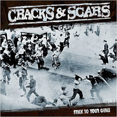 Cracks & Scars - Stick To Your Guns Digipack CD