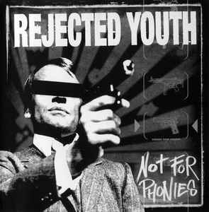 Rejected Youth - Not For Phonies CD