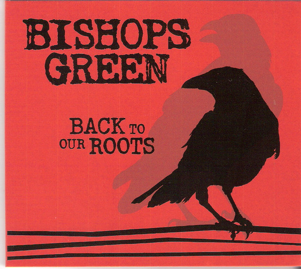 Bishops Green ‎– Back To Our Roots Digipack CD